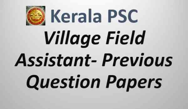 KERALA PSC VILLAGE FIELD ASSISTANT PREVIOUS QUESTION PAPERS